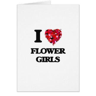 I love Flower Girls Greeting Card