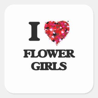 I love Flower Girls Square Sticker