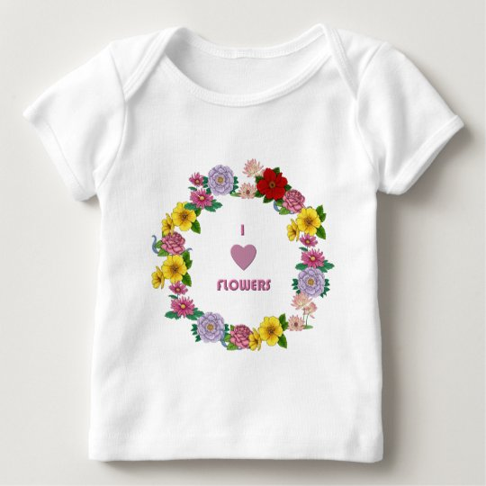 I Love Flowers Baby T-Shirt