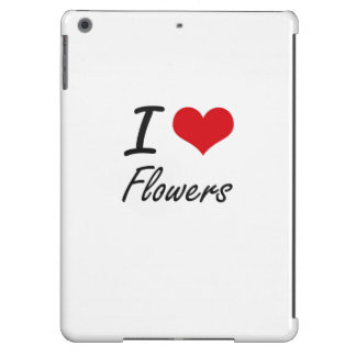 I love Flowers Case For iPad Air