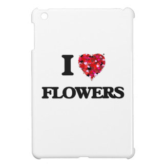 I Love Flowers Case For The iPad Mini