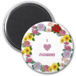 I Love Flowers Fridge Magnet