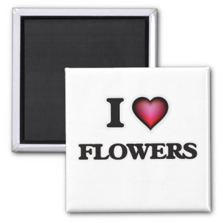 I love Flowers Magnet