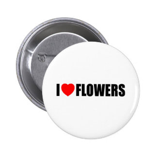 I Love Flowers Pinback Button