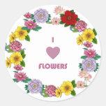 I Love Flowers Round Sticker