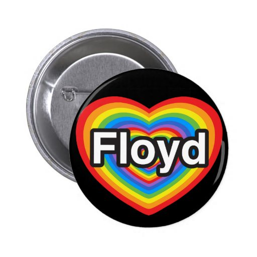 I love Floyd. I love you Floyd. Heart Pinback Button
