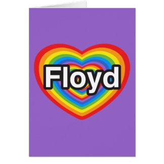 I love Floyd. I love you Floyd. Heart Card