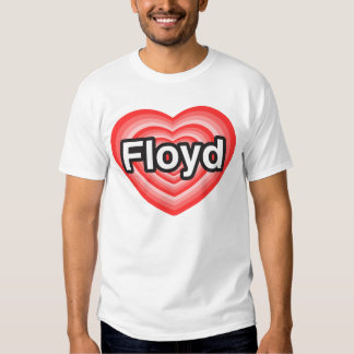 I love Floyd. I love you Floyd. Heart T Shirt