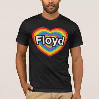 I love Floyd. I love you Floyd. Heart T-Shirt
