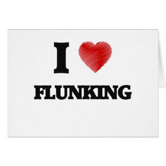 I love Flunking Card