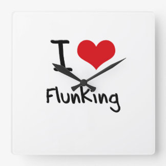 I Love Flunking Square Wallclocks