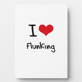 I Love Flunking Plaque