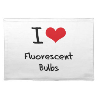 I Love Fluorescent Bulbs Placemats