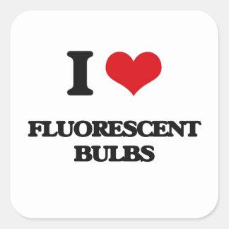 i LOVE fLUORESCENT bULBS Square Sticker