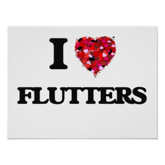 I Love Flutters Poster