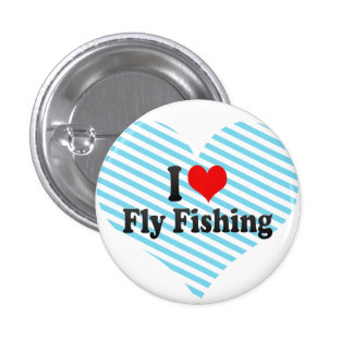 I love Fly Fishing Button
