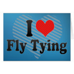 I Love Fly Tying Cards