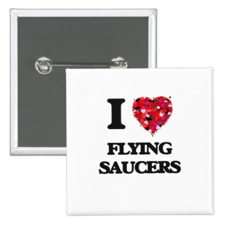 I Love Flying Saucers 2 Inch Square Button