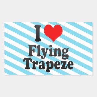 I love Flying Trapeze Rectangular Sticker