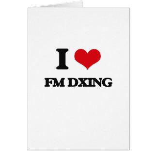 I Love Fm Dxing Greeting Card