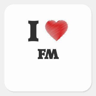 I love Fm Square Sticker