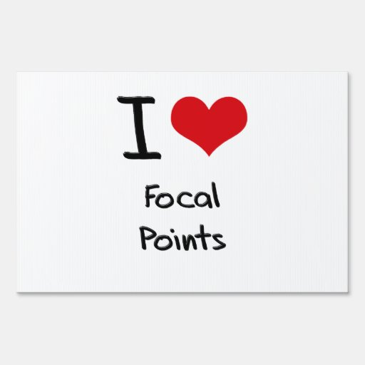 I Love Focal Points Lawn Sign