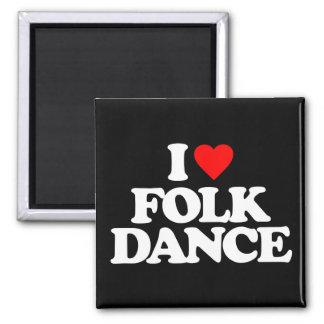 I LOVE FOLK DANCE 2 INCH SQUARE MAGNET
