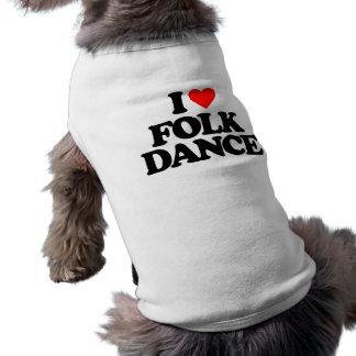 I LOVE FOLK DANCE DOGGIE T SHIRT
