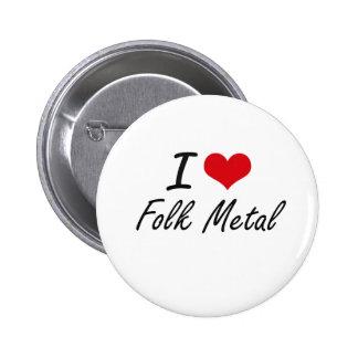 I Love FOLK METAL 2 Inch Round Button