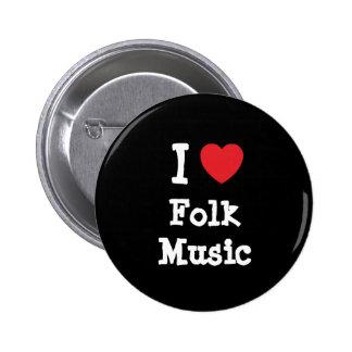 I love Folk Music heart custom personalized Button