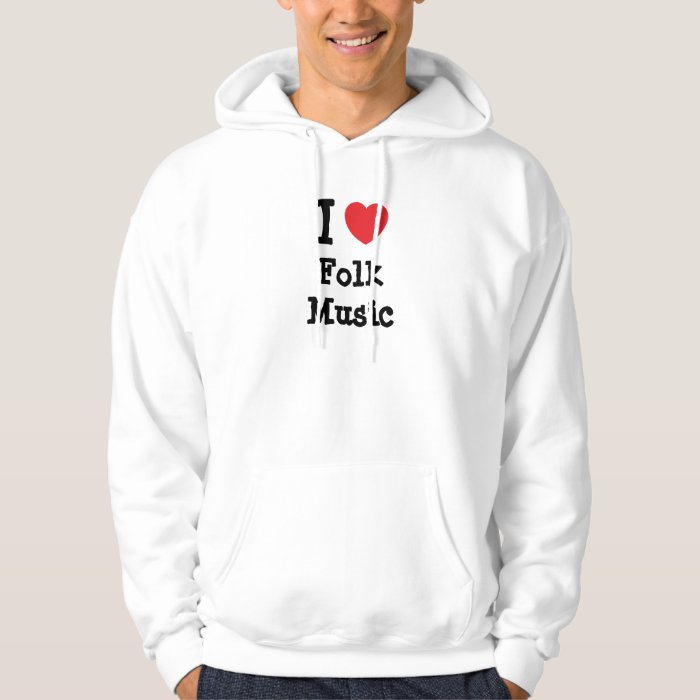 I love Folk Music heart custom personalized Hoodie