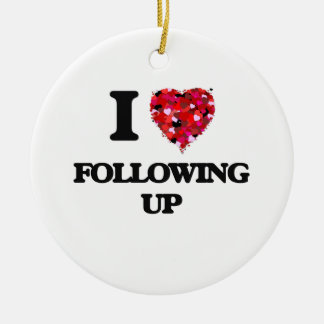 I Love Following Up Double-Sided Ceramic Round Christmas Ornament