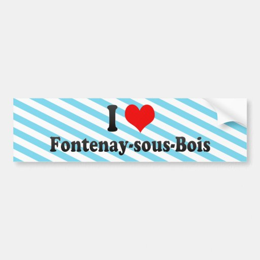 I Love Fontenay-sous-Bois, France Car Bumper Sticker