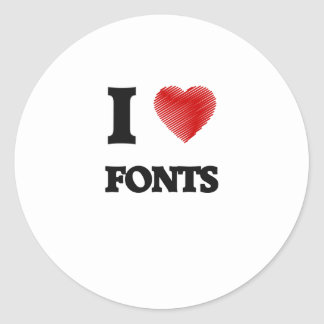 I love Fonts Classic Round Sticker