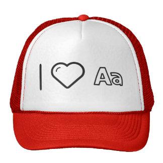 I Love Fonts Texts Trucker Hat