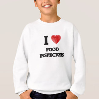 I love Food Inspectors Sweatshirt