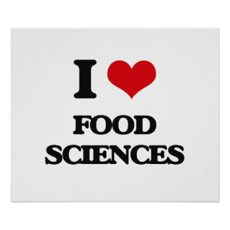 I Love Food Sciences Poster