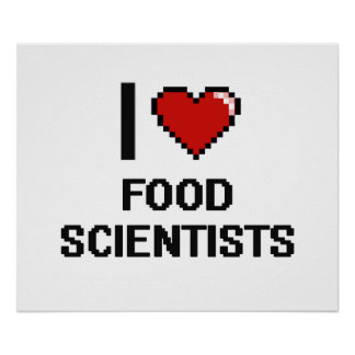 I love Food Scientists Poster