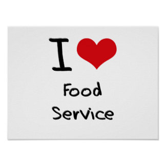 I Love Food Service Poster