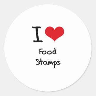 I Love Food Stamps Round Sticker