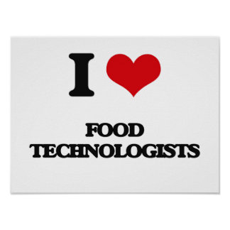 I love Food Technologists Posters