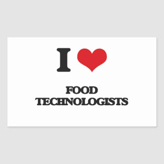 I love Food Technologists Rectangular Sticker