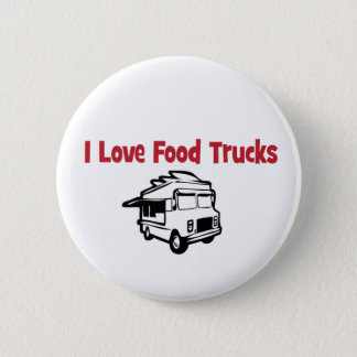 I love food trucks button