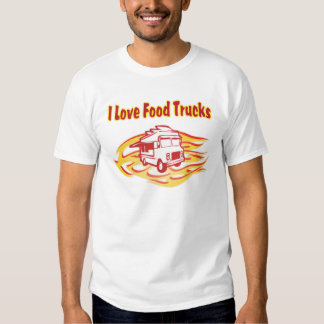 i love food trucks with flames t-shirt