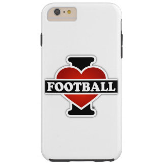 I Love Football Tough iPhone 6 Plus Case