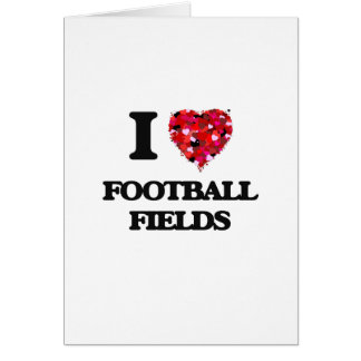 I Love Football Fields Greeting Card