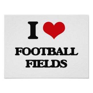 i LOVE fOOTBALL fIELDS Posters
