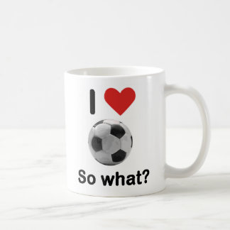 I Love Football, SO WHAT? Coffee Mug