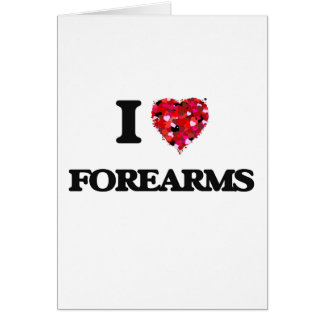 I Love Forearms Greeting Card