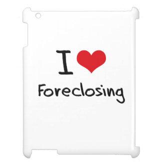 I Love Foreclosing iPad Case